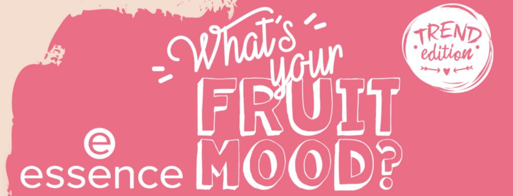 Essence Trend Edition What's your FRUIT MOOD juni 2020